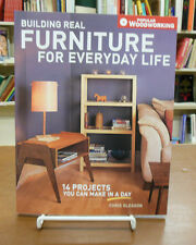 Building Real Furniture for Everyday Life 14 Projects One Day to Make by Gleason