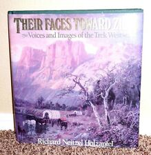 THEIR FACES TOWARD ZION VOICES & IMAGES OF THE TREK WEST by Holzapfel LDS MORMON