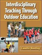 Interdisciplinary Teaching Through Outdoor Education by Camille Bunting (Pape...