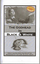 The Godhead In Black and White/Adventist/Ellen G. White On The Trinity Doctrine?