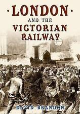London and the Victorian Railway : David Brandon : rrp £14.99 NEW Paperback