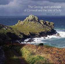 The Geology and Landscape of Cornwall and the Isles of Scilly, Simon Camm