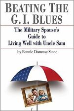 Beating the G.I. Blues: The Military Spouse's Guide to Living Well with Uncle Sa