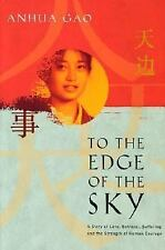 To the Edge of the Sky: A Story of Love, Betrayal, Suffering, and the Strength