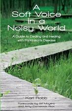 A Soft Voice in a Noisy World by Karl Robb (2012, Paperback)
