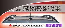 @K FRONT ROOF SPOILER WILDTRAK FORD RANGER MK1 MK2 PX 2012 2015 2016 Present