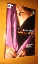 RICHARD MASON - ANIME ALLA DERIVA - EINAUDI - SUPER ET - SR8
