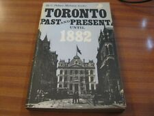 TORONTO PAST AND PRESENT UNTIL 1882 BY C PELHAM MULVANY CANADA