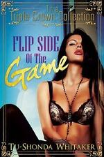 Flip Side of the Game: Triple Crown Collection (Urban Books)