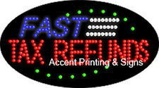 FAST TAX REFUNDS Flashing & Animated Real LED SIGN