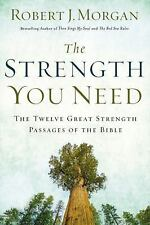 The Strength You Need : The Twelve Great Strength Passages of the Bible by...