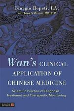 Wan's Clinical Application of Chinese Medicine: Scientific Practice of Diagnosis