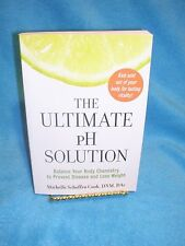 The Ultimate PH Solution : Balance Your Body Chemistry to Prevent Disease and...