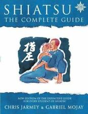 NEW - Shiatsu, Revised Edition by Jarmey, Chris; Mojay, Gabriel