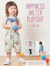 Happiness Halter Playsuit: Three Dress Patterns for Little Girls Including Plays