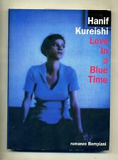 Hanif Kureishi # LOVE IN A BLUE TIME # Bompiani 1996 1A ED.
