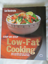 GOOD HOUSEKEEPING STEP-BY-STEP LOW-FAT COOKING HARD BACK BOOK - AS NEW