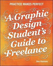 A Graphic Design Student's Guide to Freelance : Practice Makes Perfect by...