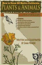 How to Draw 60 Native California Plants and Animals : A Field Guide by Sama...