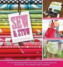 Sew & Stow: 31 Fun Sewing Projects to Carry, Hold, and Organize Your Stuff Bags