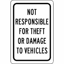 "Not Responsible For Theft Or Damage To Vehicles Aluminum Metal 8"" X 12"" Sign"