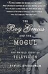 The Boy Genius and the Mogul: The Untold Story of Television Stashower, Daniel