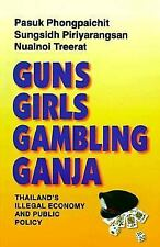 Guns, Girls, Gambling, Ganja: Thailand's Illegal Economy and Public Policy Phon