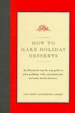 How to Make Holiday Desserts, Magazine, Editors of Cook's Illustrated, Bishop, J