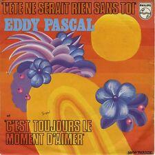 SP 45 tours Eddy Pascal L'été ne serait rien sans toi 1973 VG+