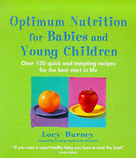 Optimum Nutrition for Babies and Young Children: Over 150 Quick and Tempting...