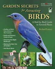 Garden Secrets for Attracting Birds: A Bird-by-Bird Guide to Favored P-ExLibrary