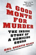 A Good Month for Murder by Del Quentin Wilber (6/16, ARC, paperback)