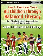 How to Reach and Teach All Children Through Balanced Literacy by Rief, Sandra F