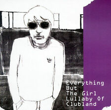 Everything But the Girl Lullaby of Clubland CD