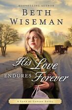A Land of Canaan Novel: His Love Endures Forever by Beth Wiseman (2016,...