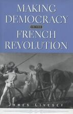 Making Democracy in the French Revolution (Harvard Historical Studies)