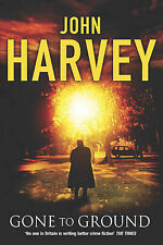 """John Harvey Gone to Ground """"AS NEW"""" Book"""