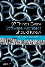 97 Things Every Software Architect Should Know: Collective Wisdom from the Exper