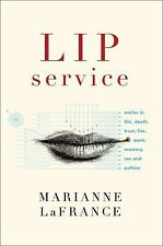 Lip Service: Smiles in Life, Death, Trust, Lies, Work, Memory, Sex, an-ExLibrary