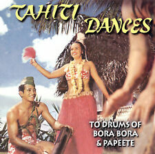 NEW - Tahiti Dances by To Drums of Bora Bora & Papeet