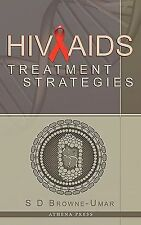 HIV/AIDS Treatment Strategies by S. D. Browne-Umar (2010, Paperback)