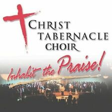 Inhabit the Praise by Christ Tabernacle Choir (CD, May-2003, Word Distribution)