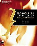 Pro Tools LE 7 Ignite!: The Visual Guide for New Users (Pro Tools Le 7 Ignite!:
