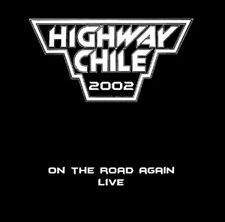 Highway Chile - On The Road Again Live CD 2002