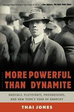 More Powerful Than Dynamite: Radicals, Plutocrats, Progressives, and N-ExLibrary