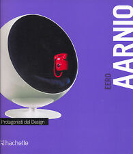 EERO AARNIO, I PROTAGONISTI DEL DESIGN - HACHETTE 2011