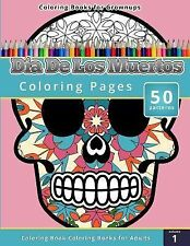 Coloring Books for Grownups : Dia de Los Muertos by Chiquita Publishing...