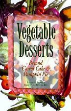 Vegetable Desserts: Beyond Carrot Cake and Pumpkin Pie-ExLibrary