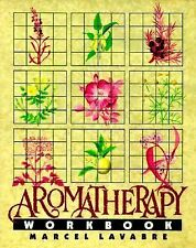 Aromatherapy Workbook Marcel Lavabre (1990) SC