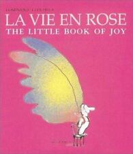 La Vie en Rose: The Little Book of Joy